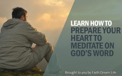 Prepare Your Heart to Meditate on God's Word
