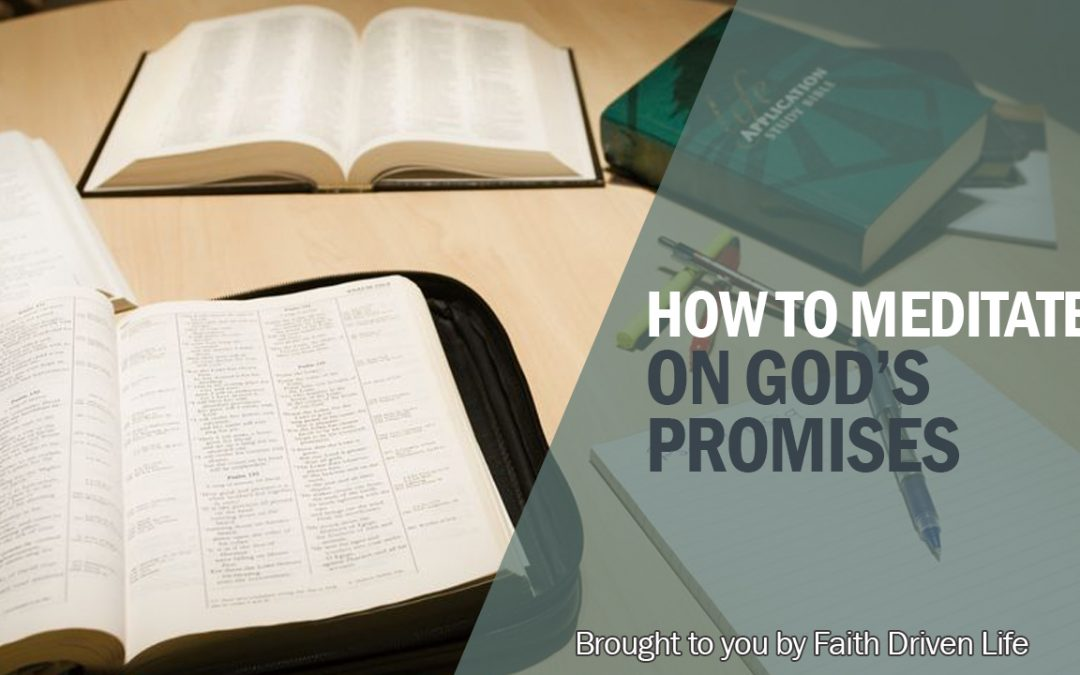 How to Meditate on God's Promises